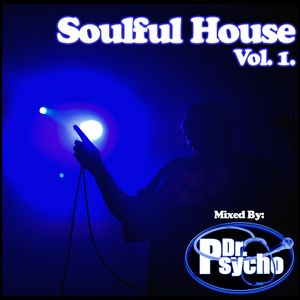 SOULFUL HOUSE, MIXED BY DR PSYCHO