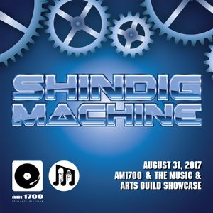 The Music & Arts Guild Showcase, Episode 065 :: Shindig Machine :: 31 AUG 2017