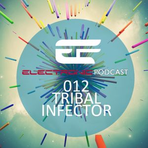 ELECTRONIC PODCAST #012 TRIBAL INFECTOR