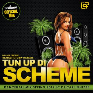DJ Carl Finesse Presents Tun Up Di Scheme Dancehall Mix Spring 2012