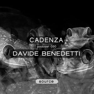 Cadenza Podcast 030 (Source) - Davide Benedetti