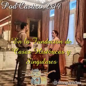 PodCastizo 2x14. En la Fundación de Casas Históricas y Singulares.