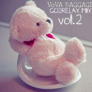 Vova Baggage - GO2RELAX MIX vol.2