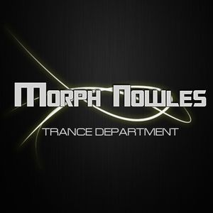 Morph Nowles - Trance Department Chapter 22
