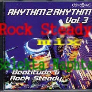 Rock Steady mix Selekta Naphta  2005 (Cousins record)