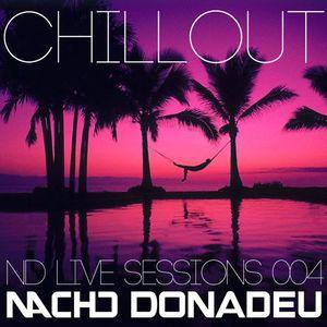 ND LiveSessions 004 ChillOut - DJ Nacho Donadeu