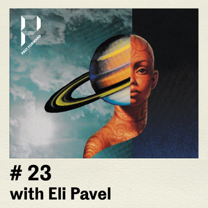 Past Forward #23 with Eli Pavel & Jochen Discomeyer 17.11.2018