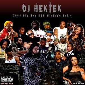 DJ Hektek 2004 Hip Hop R&B Mixtape Vol.1