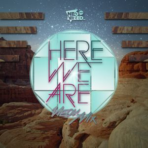 NeonMix #14: Here We Are