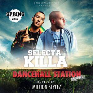 SELECTA KILLA - DANCEHALL STATION VOL 1 HOSTED BY MILLION STYLEZ