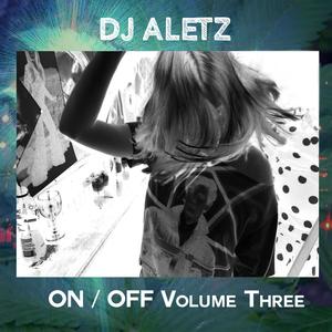 Dj Aletz - On / Off Volume 3 (Mixtape)