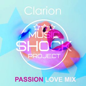 DJ Clarion - Passion Love mix (2016) [MUSIC SHOCK PROJECT]