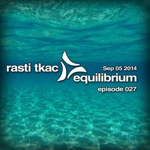 Equilibrium 027 [05 Sep 2014] Deep Blue Ibiza Edition