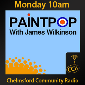 Paint Pop - @paintpop - James Wilkinson - 29/06/15 - Chelmsford Community Radio