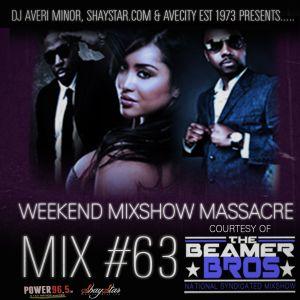 DJ Averi Minor - Weekend Mixshow Massacre mix #63 (Power 96.5