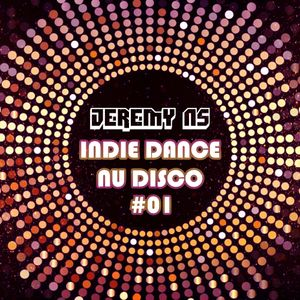 INDIE DANCE - NU DISCO #1 by JEREMY NS