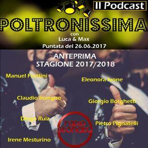 Poltronissima - 2x38 - 26.06.2017 - Season Finale - Anteprima Stagione 2017/18