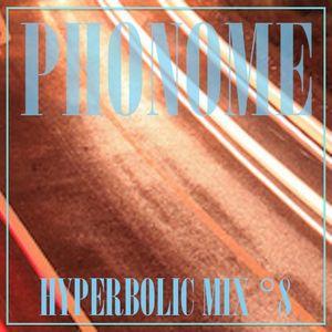 HYPERBOLIC MIX °8 - PHONOME