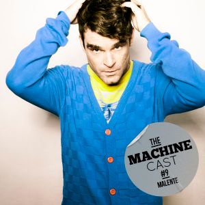 The Machine Cast #9 by Malente