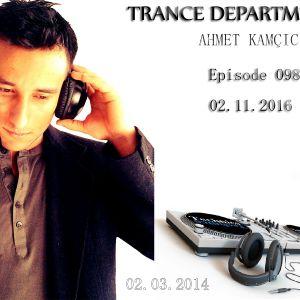Ahmet Kamcicioglu - Trance Department Episode 098 [Exclusive Mix] 02.11.2016