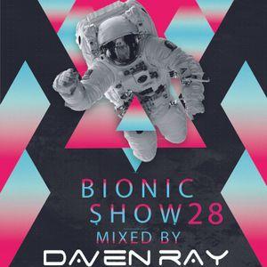 Daven Ray - Bionic Show Episode 28