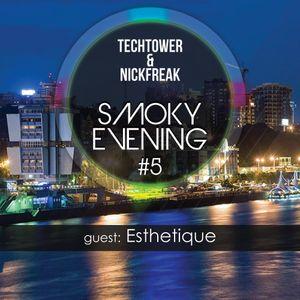Techtower & NickFreak – Smoky Evening #5 (Guest Esthetique)