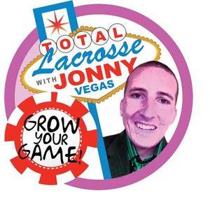 Total Lacrosse with Jonny Vegas! Featuring Brendan Porter!!!
