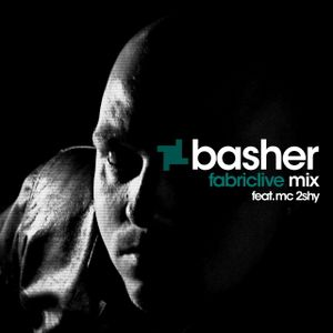 BASHER - FABRICLIVE MIX - FEAT. MC 2SHY
