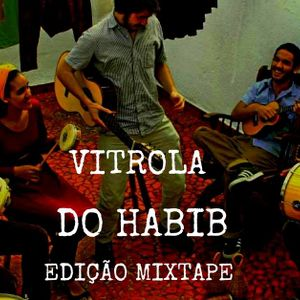 VITROLA DO HABIB EPISODIO 47