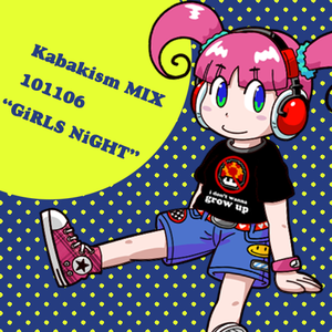"KabakismMIX101106 ""GiRLS NiGHT"""