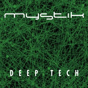 Mystik - Deep Tech DJ set - March 5, 2015