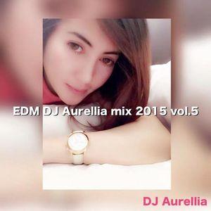 EDM DJ Aurellia mix 2015 vol.5