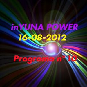 inYUNA POWER 16-08-12 Programa nº10