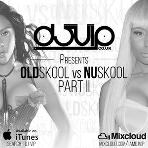 Oldskool vs Nuskool Part II