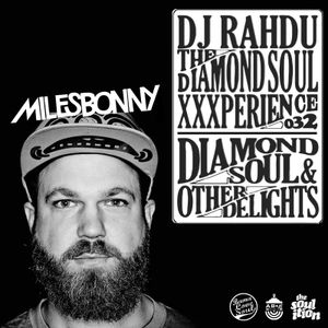 DJ Rahdu – The Diamond Soul XXXperience 032 // Miles Bonny Interview | 11​/​20​/​15