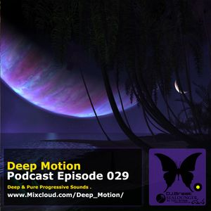 Deep Motion Podcast 029