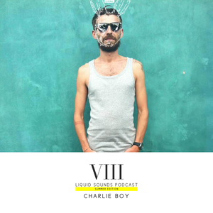 Liquid Sounds Summer Podcast VIII mixed by Charlie Boy
