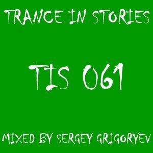 Sergey Grigoryev - Trance In Stories 061