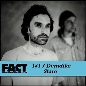 FACT Mix 151: Demdike Stare