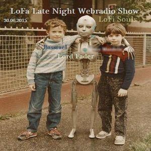 LoFa Late Night (30) - LoFi Souls - Bassrael & Lord Fader