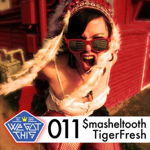 WeGotThis Mix Series 011   SmashelTooth & TigerFresh