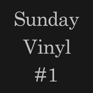 SUNDAY VINYL (Part #1)
