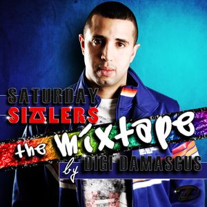Saturday Sizzlers the Mixtape by DIGI DAMASCUS
