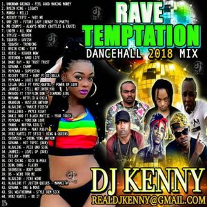 DJ KENNY RAVE TEMPTATION DANCEHALL MIX AUG 2018
