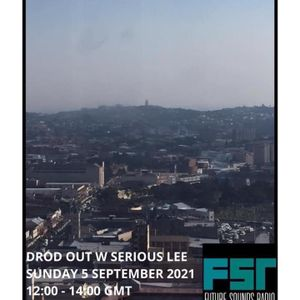 Drod Out with Serious Lee - 5 September 2021