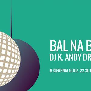 K.Andy & drGroove  Live@BAL NA BOLKO - LABA OPOLE 08.08.2015