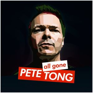 Pete Tong - All Gone Pete Tong (The Hotmix by Juliet Sikora)  29.05.2018