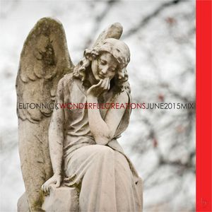 ELTONNICK - WONDERFUL CREATIONS JUNE 2015 MIX