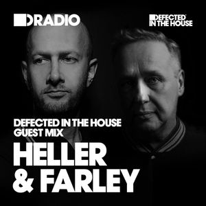Defected In The House Radio 08.02.16 Guest Mix Heller & Farley