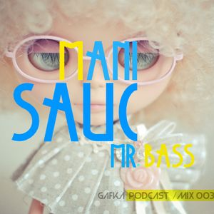 mani sauc mr.Bass